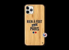 Coque iPhone 11 PRO Rien A Foot Allez Paris Bois Bamboo
