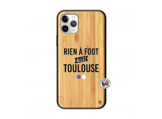 Coque iPhone 11 PRO Rien A Foot Allez Toulouse Bois Bamboo