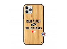 Coque iPhone 11 PRO Rien A Foot Allez Valenciennes Bois Bamboo