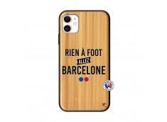 Coque iPhone 11 Rien A Foot Allez Barcelone Bois Bamboo