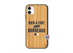 Coque iPhone 11 Rien A Foot Allez Bordeaux Bois Bamboo