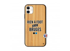 Coque iPhone 11 Rien A Foot Allez Bruges Bois Bamboo