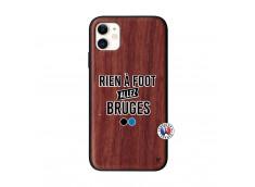 Coque iPhone 11 Rien A Foot Allez Bruges Bois Walnut