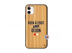 Coque iPhone 11 Rien A Foot Allez Dijon Bois Bamboo