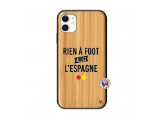 Coque iPhone 11 Rien A Foot Allez L'Espagne Bois Bamboo