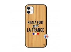 Coque iPhone 11 Rien A Foot Allez La France Bois Bamboo