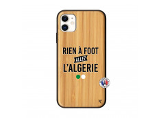 Coque iPhone 11 Rien A Foot Allez L Algerie Bois Bamboo