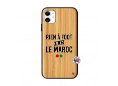 Coque iPhone 11 Rien A Foot Allez Le Maroc Bois Bamboo