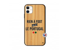 Coque iPhone 11 Rien A Foot Allez Le Portugal Bois Bamboo