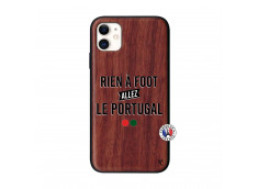Coque iPhone 11 Rien A Foot Allez Le Portugal Bois Walnut