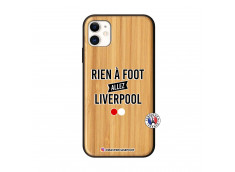 Coque iPhone 11 Rien A Foot Allez Liverpool Bois Bamboo