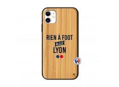 Coque iPhone 11 Rien A Foot Allez Lyon Bois Bamboo