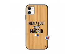 Coque iPhone 11 Rien A Foot Allez Madrid Bois Bamboo