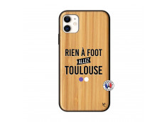 Coque iPhone 11 Rien A Foot Allez Toulouse Bois Bamboo