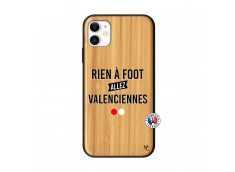 Coque iPhone 11 Rien A Foot Allez Valenciennes Bois Bamboo