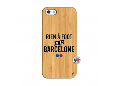 Coque iPhone 5/5S/SE Rien A Foot Allez Barcelone Bois Bamboo