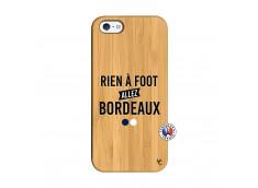 Coque iPhone 5/5S/SE Rien A Foot Allez Bordeaux Bois Bamboo