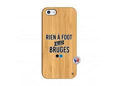 Coque iPhone 5/5S/SE Rien A Foot Allez Bruges Bois Bamboo