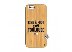 Coque iPhone 5/5S/SE Rien A Foot Allez Toulouse Bois Bamboo