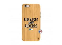 Coque iPhone 6/6S Rien A Foot Allez Auxerre Bois Bamboo