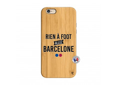 Coque iPhone 6/6S Rien A Foot Allez Barcelone Bois Bamboo
