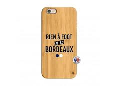 Coque iPhone 6/6S Rien A Foot Allez Bordeaux Bois Bamboo
