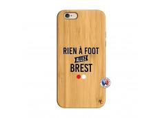 Coque iPhone 6/6S Rien A Foot Allez Brest Bois Bamboo