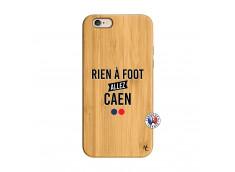 Coque iPhone 6/6S Rien A Foot Allez Caen Bois Bamboo