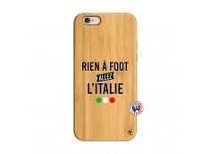 Coque iPhone 6/6S Rien A Foot Allez L'Italie Bois Bamboo