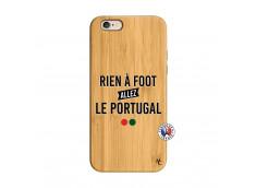 Coque iPhone 6/6S Rien A Foot Allez Le Portugal Bois Bamboo