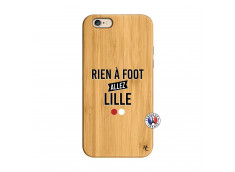 Coque iPhone 6/6S Rien A Foot Allez Lille Bois Bamboo