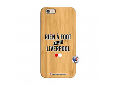 Coque iPhone 6/6S Rien A Foot Allez Liverpool Bois Bamboo