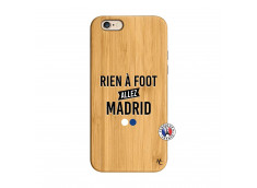 Coque iPhone 6/6S Rien A Foot Allez Madrid Bois Bamboo