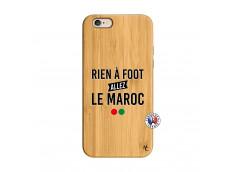 Coque iPhone 6/6S Rien A Foot Allez Le Maroc Bois Bamboo