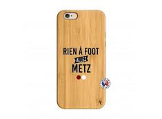 Coque iPhone 6/6S Rien A Foot Allez Metz Bois Bamboo