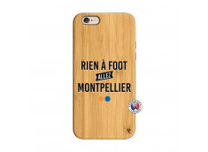 Coque iPhone 6/6S Rien A Foot Allez Montpellier Bois Bamboo