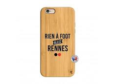 Coque iPhone 6/6S Rien A Foot Allez Rennes Bois Bamboo