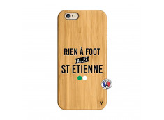 Coque iPhone 6/6S Rien A Foot Allez St Etienne Bois Bamboo