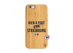 Coque iPhone 6/6S Rien A Foot Allez Strasbourg Bois Bamboo