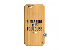 Coque iPhone 6/6S Rien A Foot Allez Toulouse Bois Bamboo