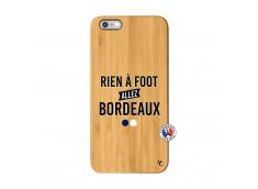 Coque iPhone 6Plus/6S Plus Rien A Foot Allez Bordeaux Bois Bamboo