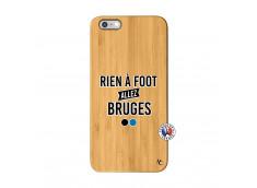Coque iPhone 6Plus/6S Plus Rien A Foot Allez Bruges Bois Bamboo