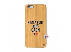 Coque iPhone 6Plus/6S Plus Rien A Foot Allez Caen Bois Bamboo