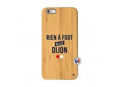 Coque iPhone 6Plus/6S Plus Rien A Foot Allez Dijon Bois Bamboo