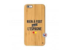 Coque iPhone 6Plus/6S Plus Rien A Foot Allez L'Espagne Bois Bamboo