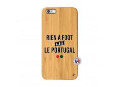 Coque iPhone 6Plus/6S Plus Rien A Foot Allez Le Portugal Bois Bamboo