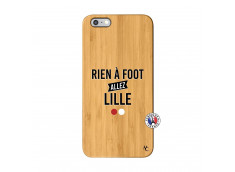 Coque iPhone 6Plus/6S Plus Rien A Foot Allez Lille Bois Bamboo