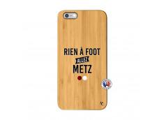 Coque iPhone 6Plus/6S Plus Rien A Foot Allez Metz Bois Bamboo
