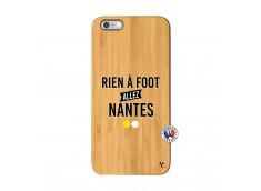 Coque iPhone 6Plus/6S Plus Rien A Foot Allez Nantes Bois Bamboo