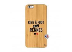 Coque iPhone 6Plus/6S Plus Rien A Foot Allez Rennes Bois Bamboo